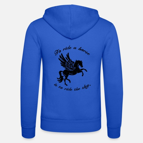 Gift Idea Hoodies & Sweatshirts - To ride a horse is to ride the sky - Unisex Zip Hoodie royal blue
