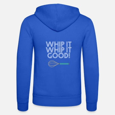 Whip Whip it - Whip it - Good - Whips - Unisex Zip Hoodie