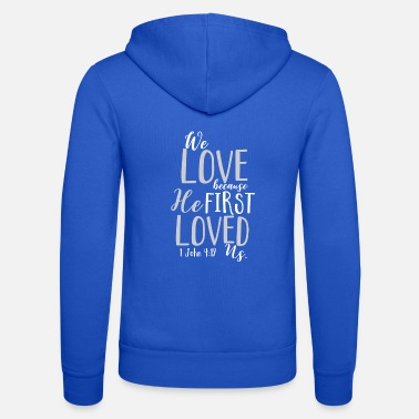 Christian Clothes He first loved us christian christian gift - Unisex Zip Hoodie