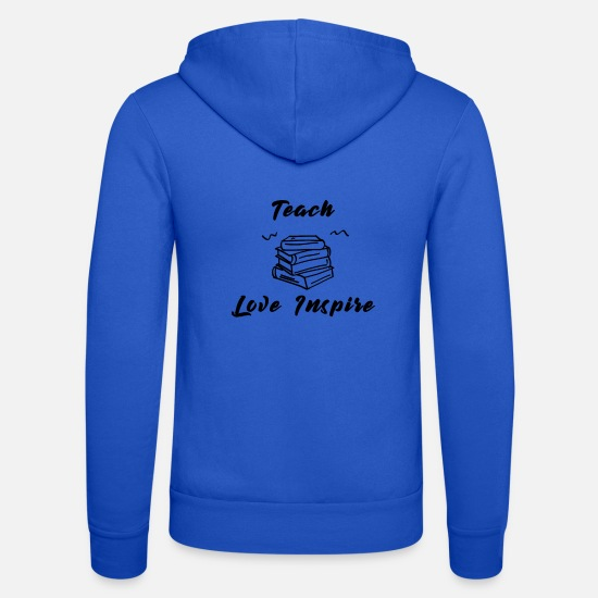 Love Hoodies & Sweatshirts - teach love inspire - Unisex Zip Hoodie royal blue