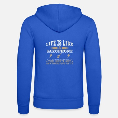 Music Life Is Like A Saxophone - Unisex Zip Hoodie
