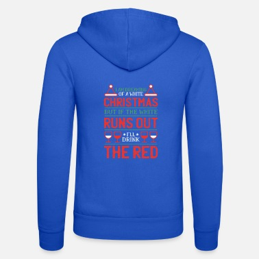 Red wine and Christmas I drink the red - Unisex Zip Hoodie
