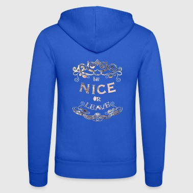 Be Nice - Unisex Hooded Jacket by Bella + Canvas