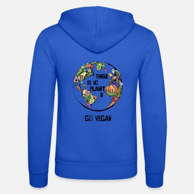 Planet There Is No Planet B, Go Vegan! - Unisex Zip Hoodie