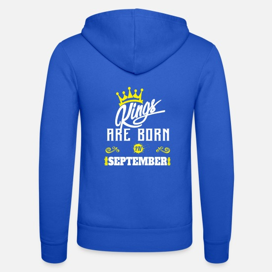 May Hoodies & Sweatshirts - Kings Are Born In September - Unisex Zip Hoodie royal blue