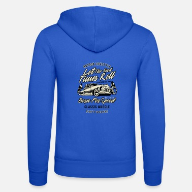 Eldorado Let The Good Times Roll born for speed - Unisex Zip Hoodie