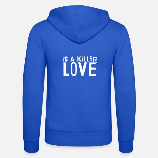 Love Hoodies & Sweatshirts - LOVE IS A KILLER TUMBLERS TSHIRT - Unisex Zip Hoodie royal blue