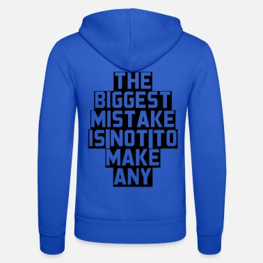 Make A Present The biggest mistake is not to make a present - Unisex Zip Hoodie