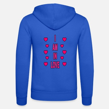 I Am In Love I am in love - Unisex Zip Hoodie