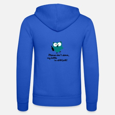 Pregaming Funny Owl with bottle - please don't shove - Unisex Zip Hoodie