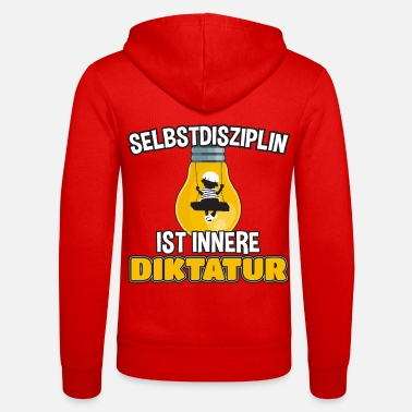 Dictatorship Self-discipline is inner dictatorship - Unisex Zip Hoodie