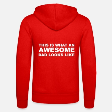 Awesome Awesome Dad - Unisex Zip Hoodie