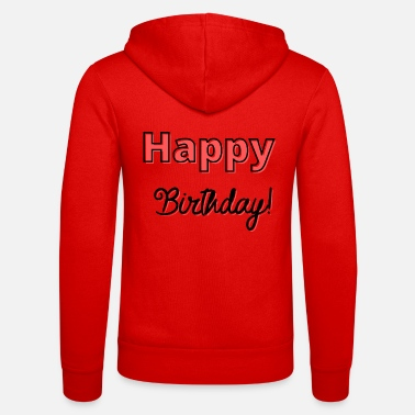 Happy Birthday Happy Birthday - Chaqueta con capucha unisex