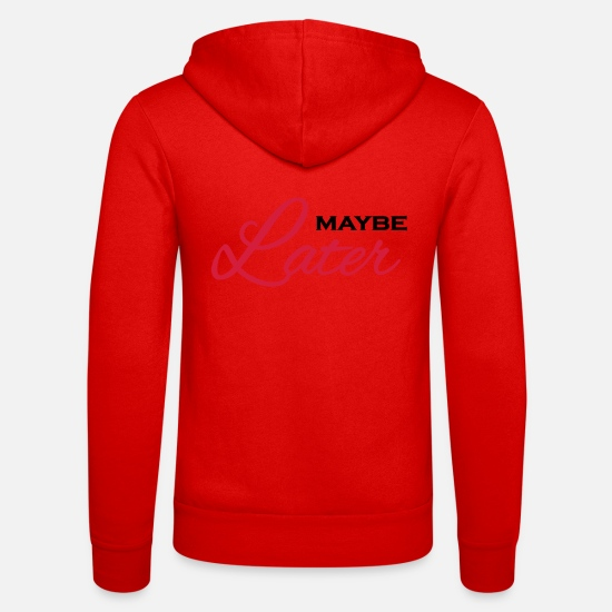 Provocation Hoodies & Sweatshirts - Maybe later - Unisex Zip Hoodie classic red