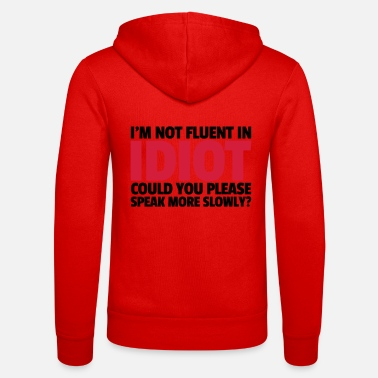 Slogan Not Fluent In Idiot - Unisex Zip Hoodie