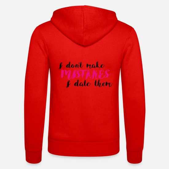 Amore Felpe - Provocative: I Don't Make Mistakes - I Date Them - Felpa con zip unisex rosso classico