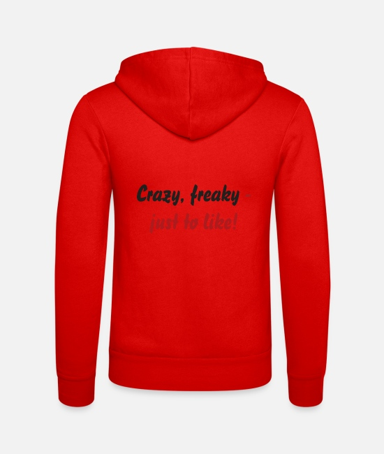 Not Perfect Hoodies & Sweatshirts - Crazy, freaky - just to like! - Unisex Zip Hoodie classic red