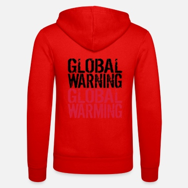 Global Global Warning - Global Warming - Felpa con zip unisex