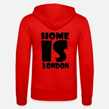 London London - At home is London - Home is London - Unisex Zip Hoodie
