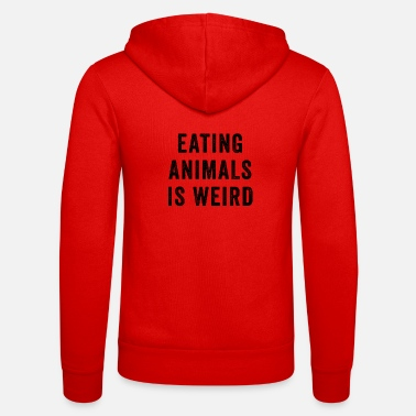 Teen Eating Animals Is Weird Vegan Vegetarian - Unisex Zip Hoodie