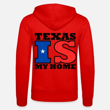 Texas is my home - Texas is my home - Unisex Zip Hoodie