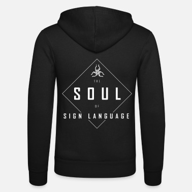 Sign Soul sign language cool gift - Unisex Zip Hoodie