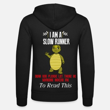 Runner i am a slow runner - Unisex Zip Hoodie