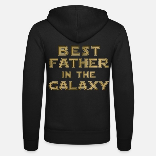 Guys Night Out Hoodies & Sweatshirts - best father in the galaxy - Unisex Zip Hoodie black