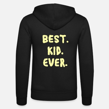 Kid Best kid ever kids saying for kid grandpa - Unisex Zip Hoodie