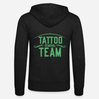 Remove Remove team tattoo removal removal tattoo - Unisex Zip Hoodie