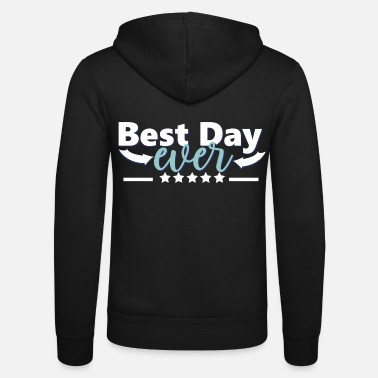 Exercise Motivation | Best day ever - Unisex Zip Hoodie