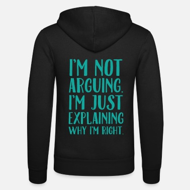Right I am always right - Unisex Zip Hoodie