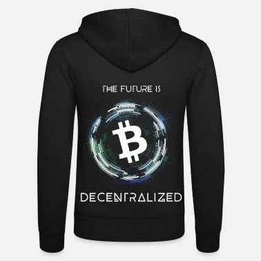 THE FUTURE IS DECENTRALIZED Bitcoin Design - Unisex Kapuzenjacke
