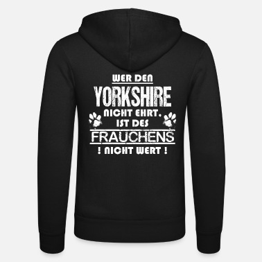 Yorkshire Who Does not Honor Yorkshire - Unisex Zip Hoodie