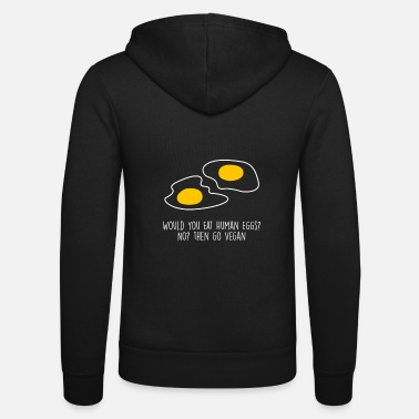 Vegan Vegan vegan eggs Vegan Men - Unisex Zip Hoodie