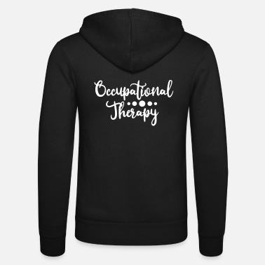Occupational Therapist Therapy Therapist Occupational Therapy - Unisex Zip Hoodie
