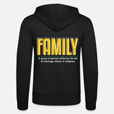 Family Family is family - Unisex Zip Hoodie