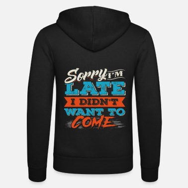 Funny saying - funny saying - Unisex Zip Hoodie