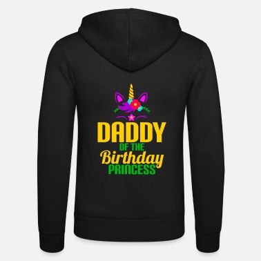Daddy Daddy Of The Birthday Princess Unicorn - Unisex zip hoodie
