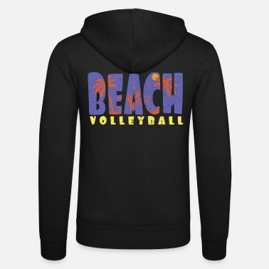 Beach Volleyball Beach volleyball Beach volleyball Beach volleyball - Unisex Zip Hoodie