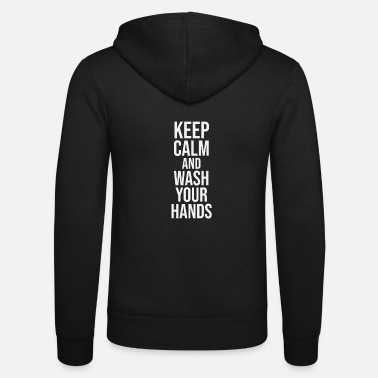 Keep Calm Keep Calm wash your hands - Unisex Kapuzenjacke