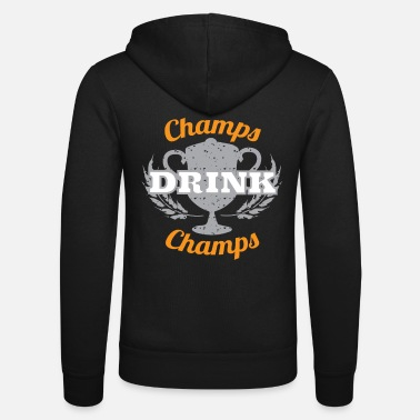 Champ Champs Drink Champs - Unisex Zip Hoodie