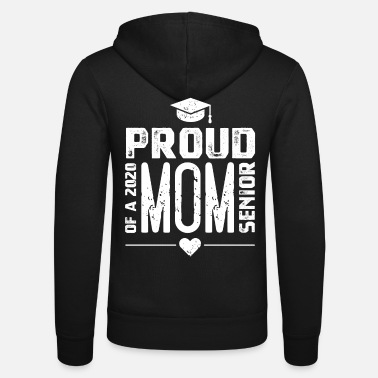 Senior Proud Mom of A 2020 Senior - Zip hoodie unisex