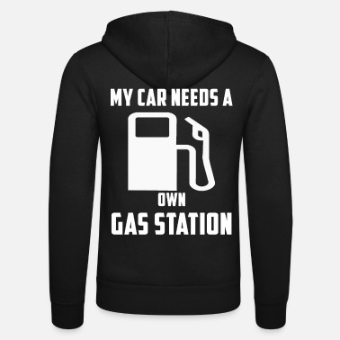 Gas Own Gas Station Funny car sayings tuning racers - Unisex Zip Hoodie
