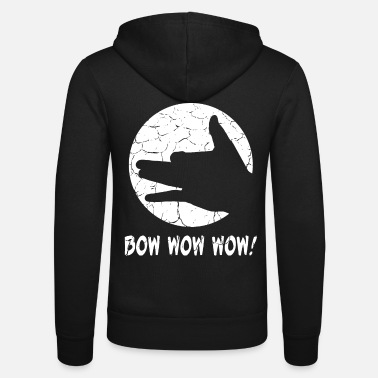 Bow Wow Bow Wow Wow - T-shirt pour chien. Yippi Yo Yippi Oui! - Veste à capuche unisexe