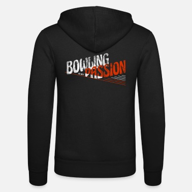 Passion Bowling Is My Passion - Unisex Kapuzenjacke