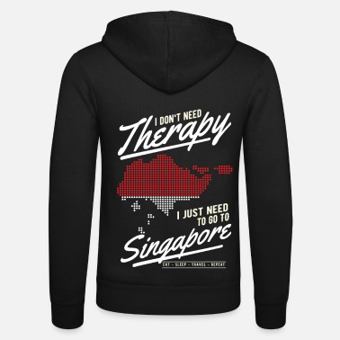 South East Asia Singapore I dont need a therapy - Unisex Zip Hoodie