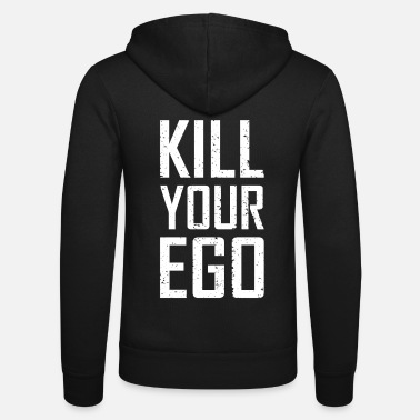Kill Your Ego Kill Your Ego - Unisex Kapuzenjacke
