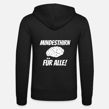Minimum Minimum brain for everyone! - Unisex Zip Hoodie