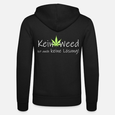Cannabisleaf No Weed is not a solution! - Unisex Zip Hoodie
